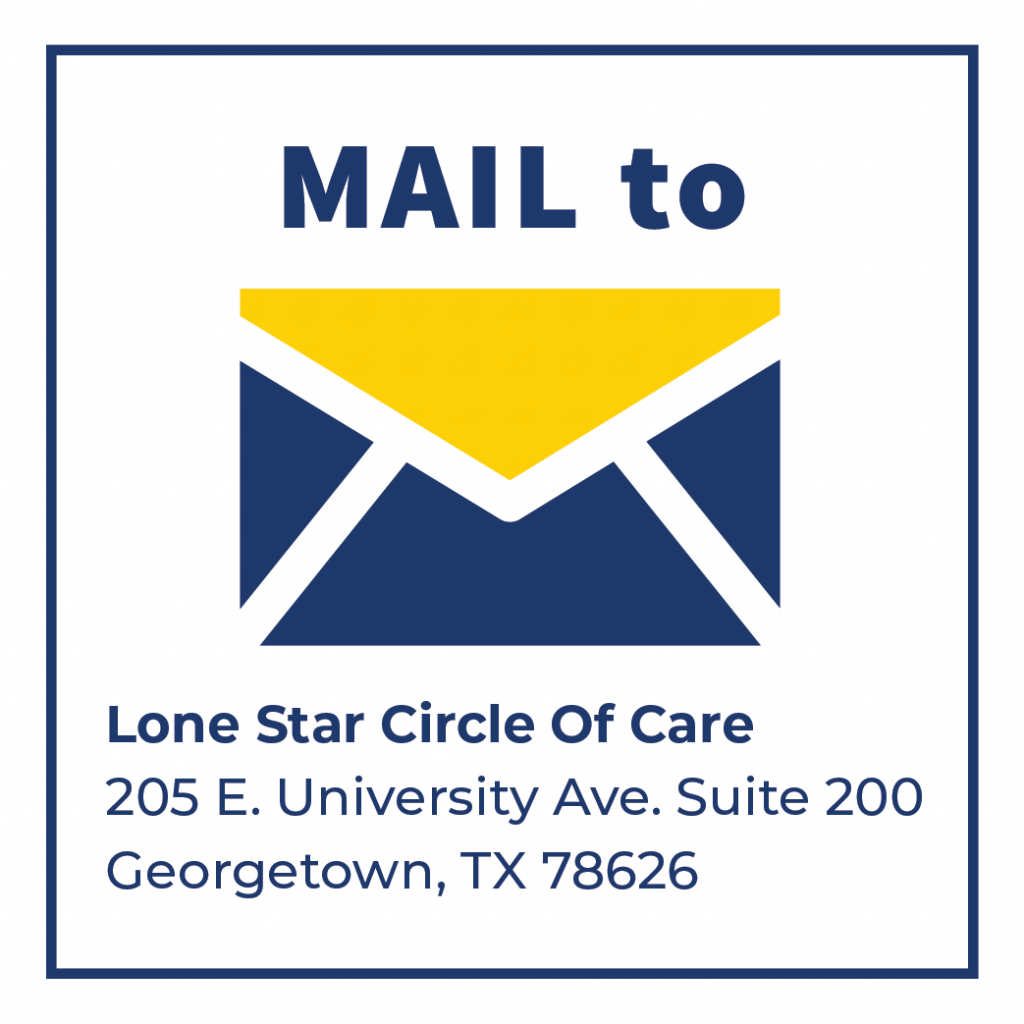 Mail Donation to 205 E. University Ave. Ste 200 Georgetown, Texas 78626